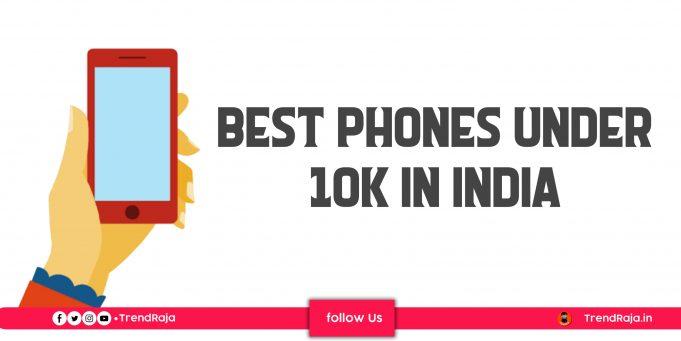 Best Phones under 10,000 in India