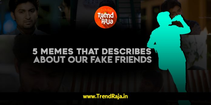 5 Memes that Describe about our Fake Friends
